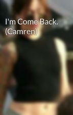 I'm Come Back. (Camren) by CamilaTopsBaby