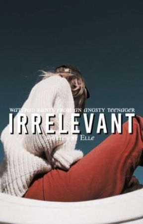 irrelevant by cloudyyminds