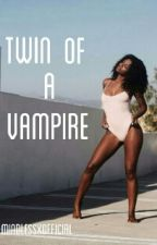 Twin Of A Vampire (mindless behavior story) by MindlessXofficial