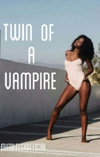 Twin Of A Vampire (mindless behavior story)
