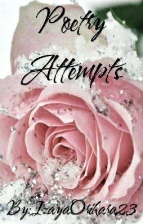 Poetry Attempts by IzayaOrihara23