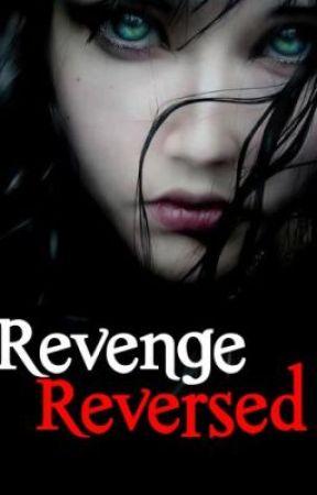 Revenge Reversed. by hollaitshanna