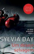 UM DESEJO SELVAGEM- Livro 2 Da Série Renegade Angels by brigadeiro4