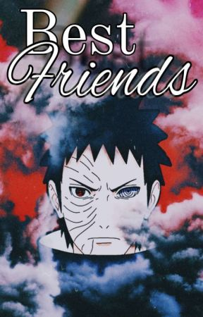 BESTFRIENDS [U. Obito] by pepewriter