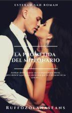 La Prometida Del Millonario by RuffoZolanasFans