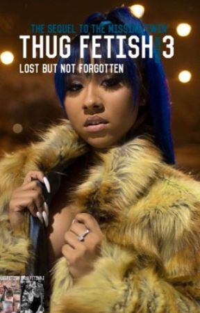 Thug fetish 3:Lost but not forgotten  by souneique