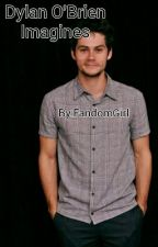 DYLAN O'BRIEN IMAGINES   by S3cr3tFangirl
