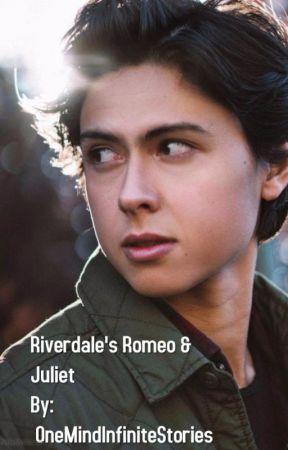 Riverdale's Romeo & Juliet (Sweet Pea x Reader) - O N E