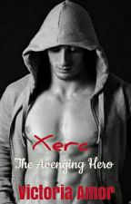HOT INTRUDER: Xerc (The Avenging Hero) by Victoria_Amor