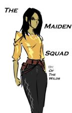 The Maiden Squad by OfTheWilds