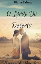 O Lorde Do Deserto by SavannahAlmeida9