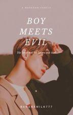 Boy Meet Evil  by BananaMilk777