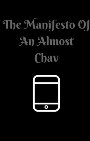 The Manifesto Of An Almost Chav by SarahWeaver6