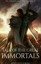 TALE OF THE GREAT IMMORTALS[OG] by MuhdHayatulAkmal