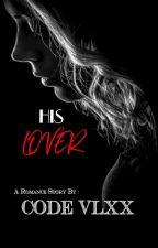 His Lover (Mafia Series) by code_vlxx
