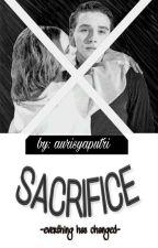 SACRIFICE (Complete) by aurisyaputri