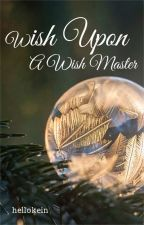 Wish Upon A Wish Master [2018] by heykein