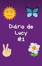 Diário de Lucy #1 by Samcris3310