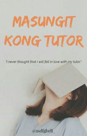 Masungit Kong Tutor by Gabby_077