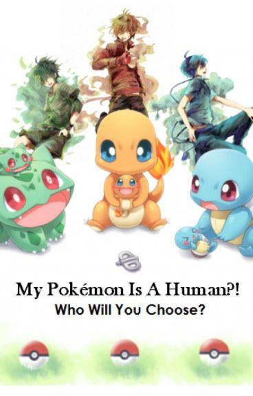 My Pokemon Is A Human?!