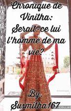 Chronique de Vinitha: Serait-ce lui l'homme de ma vie? by susmitha167