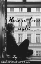 Hate At First Sight (FULLY EDITED) by catherineburrows