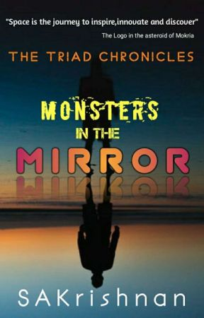 The Triad Chronicles: Monsters In The Mirror by SAKrishnan