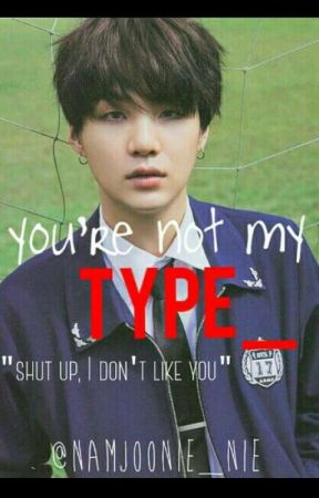 You're Not My TYPE_ | BTS FANFICTION by namjoonie_nie