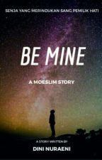 Be Mine (Mengharap Senja) by DiniNuraeni12