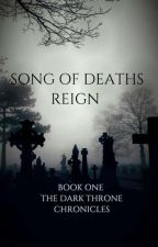 Song of Deaths Reign | Book One by _snowfinches