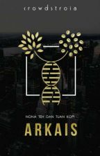Arkais [ Nona Teh dan Tuan Kopi #2] by Crowdstroia
