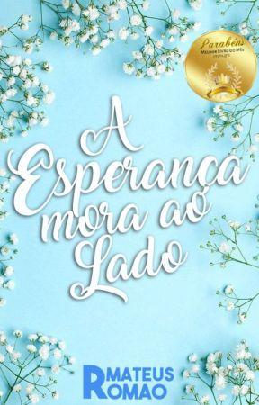 A Esperança Mora Ao Lado by MateusGRSilva