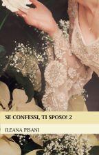 Se confessi, ti sposo! 2 by IleanaPisani