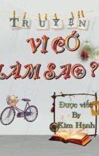 VÌ CỚ LÀM SAO ??? by HoangKimHanh244