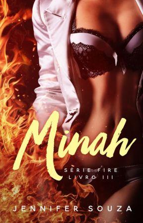 Minah - Série Fire - Volume 3 - (Degustação - Disponível na amazon) by JenniferSouzaAutora
