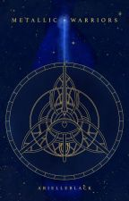 Metallic Warriors [Metallic Charms Book 5] by arielleblack