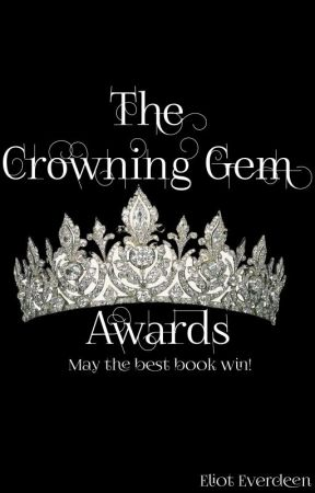 The Crowning Gem Awards (OPEN) by EliotEverdeen