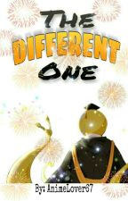 The Different One (Koro-sensei x Reader)✔ by -AnimeLover67-