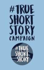 #TrueShortStory: Campaign by wattpdSQUAD