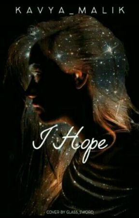 I hope by Kavya_Malik