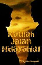 Kaulah Jalan Hidayahku (Completed) by listiangsh