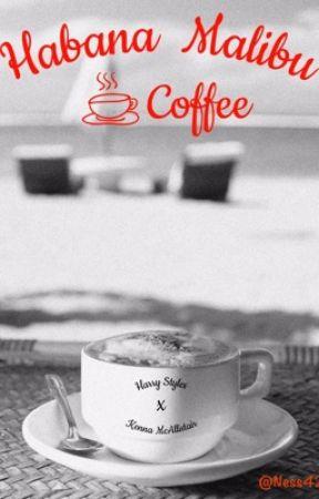 Havana Malibu Coffee | H.S by Ness421