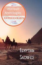 Egyptian Sacrifice  (The Nine Circles Book 1) by MissCandy-Apples