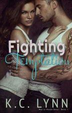 #1 FIGHTING TEMPTATION - SÉRIE MEN OF HONOR - K. C. LYNN by Emily-321