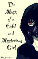 The Mask of a Cold and Mysterious Girl by Xeventeen