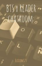 BTS x READER :chatroom: by sarcqsticARMY