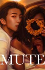 MUTE (RM) #wattys2018 by hobisserenity