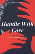 Handle With Care . lh by Aismovingalong