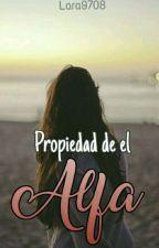 propiedad de el Alfa  by Lara9708