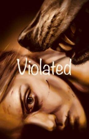 Violated  by LycanAmyOctober
